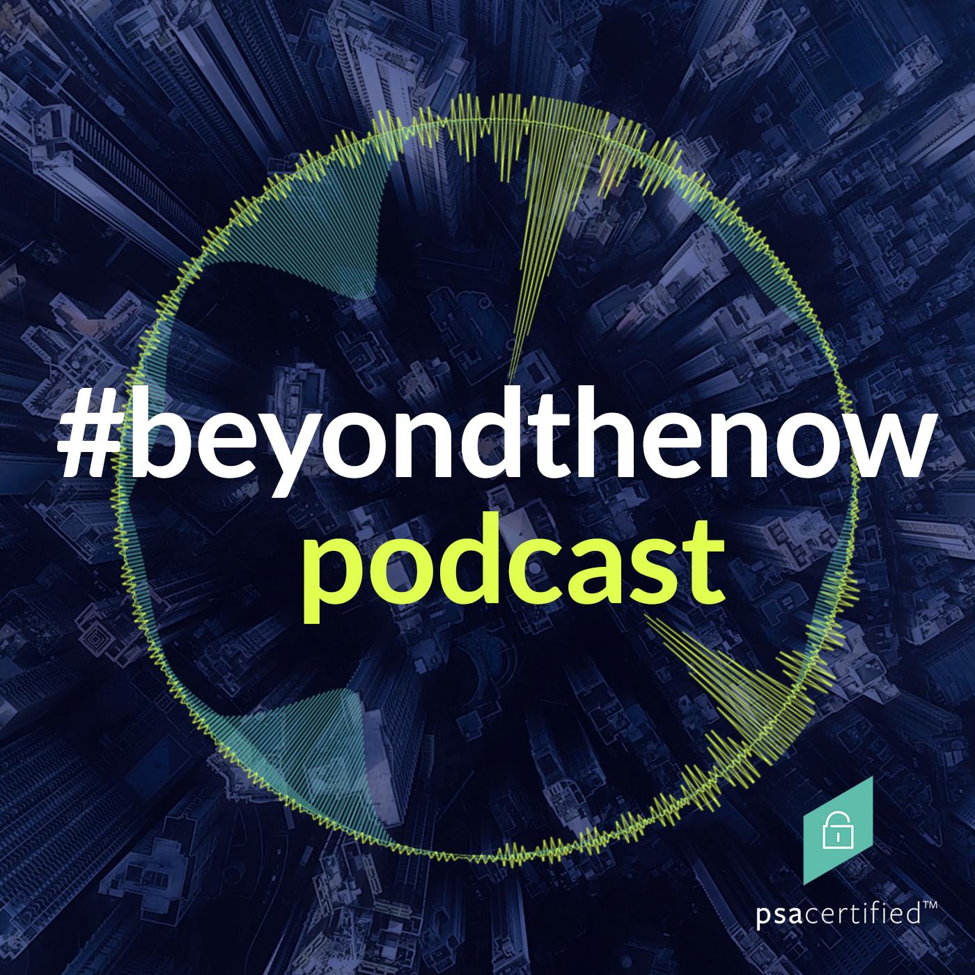 #beyondthenow Podcast